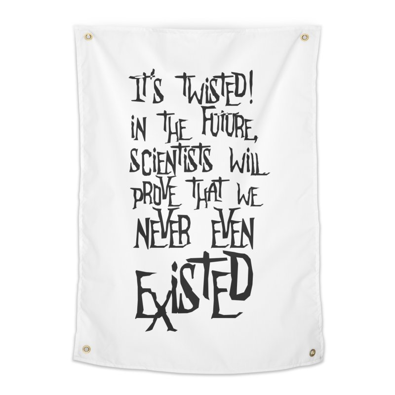 It'S TwiSteD Home Tapestry by SHADEPRINT.DESIGN