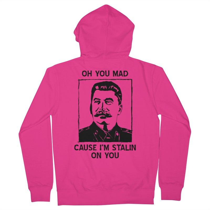 Oh you mad cuz i'm Stalin on you Men's Zip-Up Hoody by Shadeprint's Artist Shop