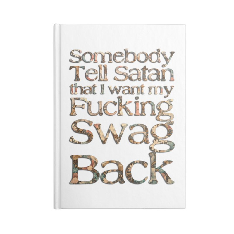 Tell Satan I want my Swag Back! Accessories Blank Journal Notebook by Shadeprint's Artist Shop