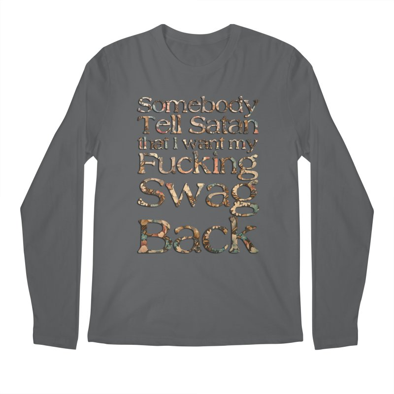 Tell Satan I want my Swag Back! Men's Longsleeve T-Shirt by Shadeprint's Artist Shop