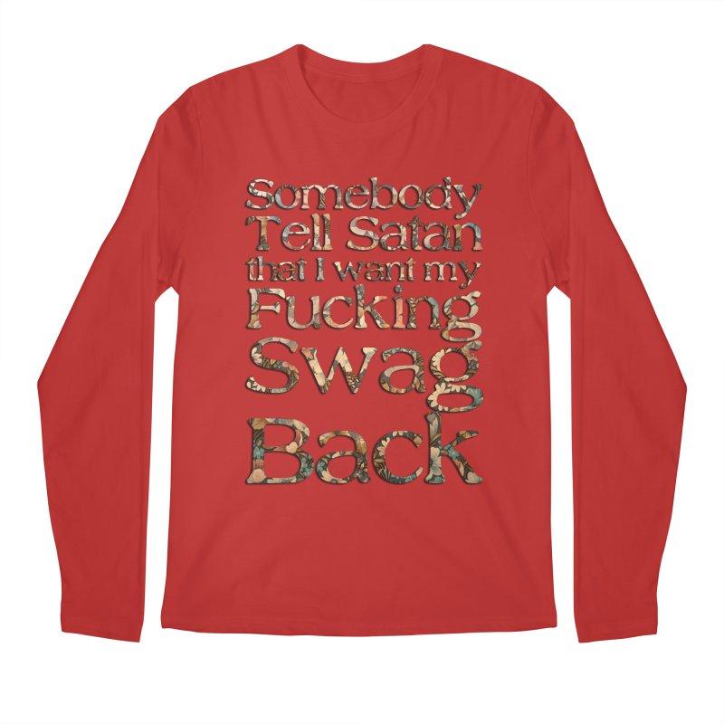Tell Satan I want my Swag Back! Men's Regular Longsleeve T-Shirt by Shadeprint's Artist Shop