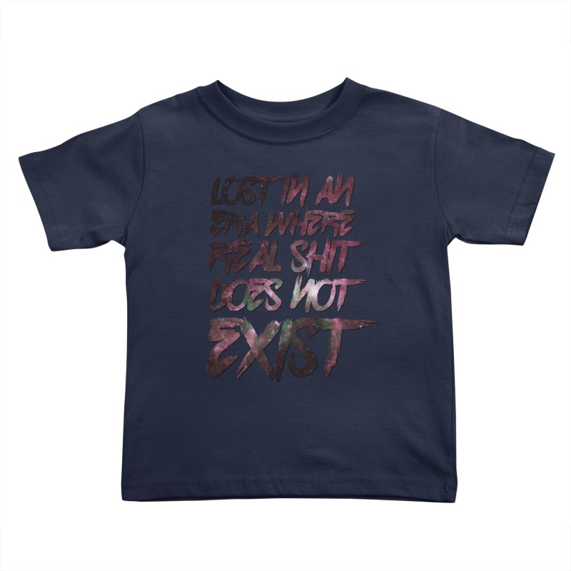 Lost in an era where real shit does not exist Kids Toddler T-Shirt by Shadeprint's Artist Shop