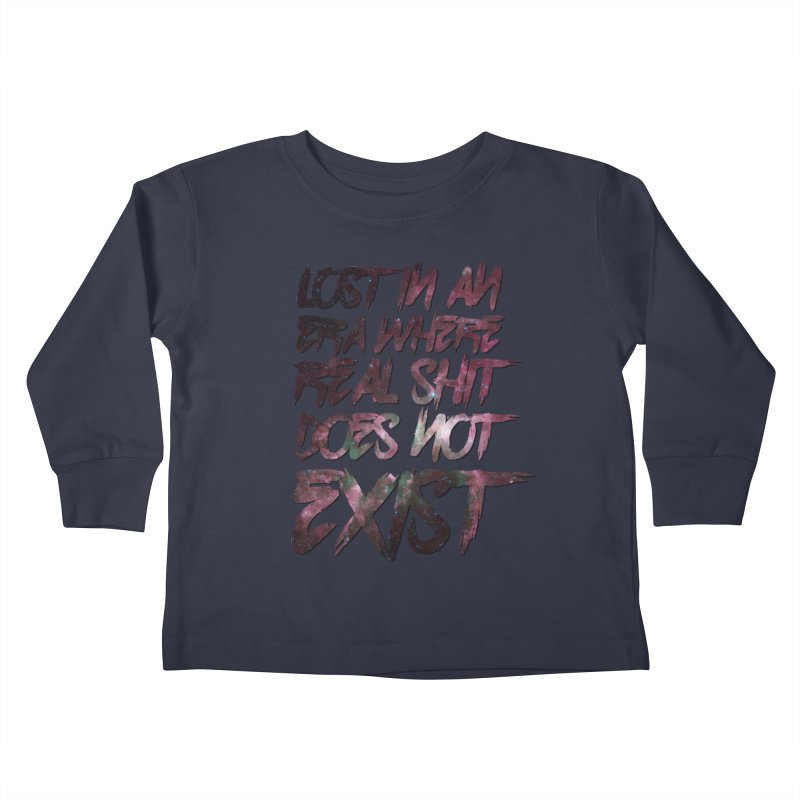 Lost in an era where real shit does not exist Kids Toddler Longsleeve T-Shirt by Shadeprint's Artist Shop