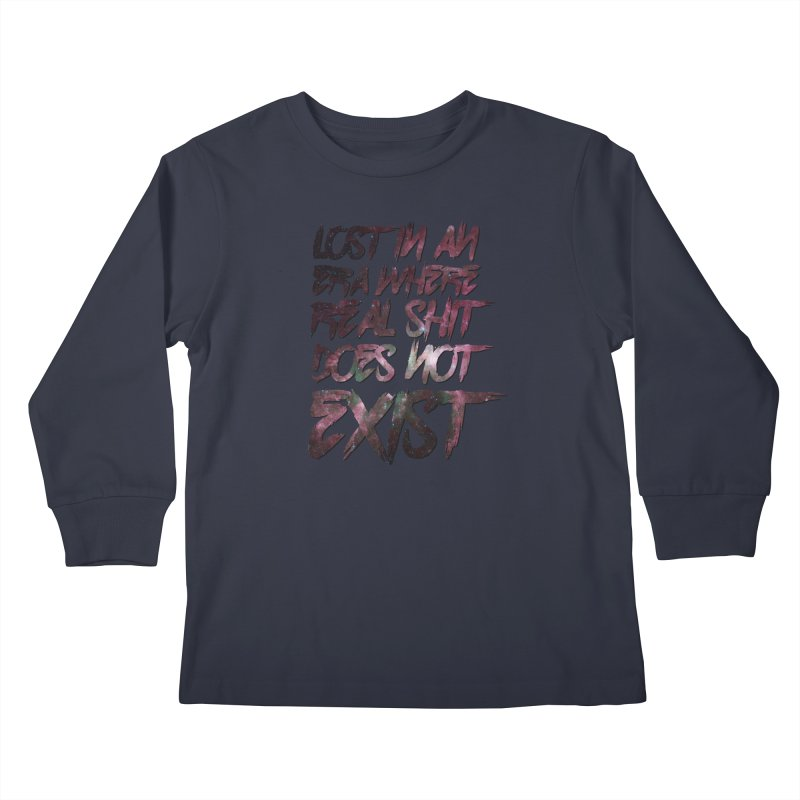 Lost in an era where real shit does not exist Kids Longsleeve T-Shirt by Shadeprint's Artist Shop