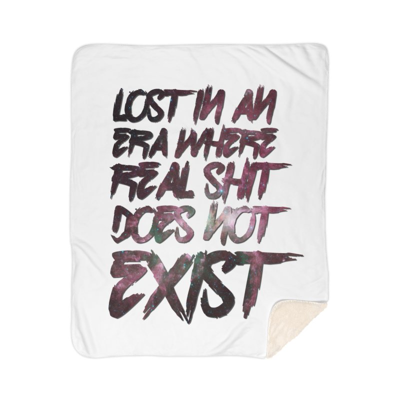 Lost in an era where real shit does not exist Home Blanket by Shadeprint's Artist Shop