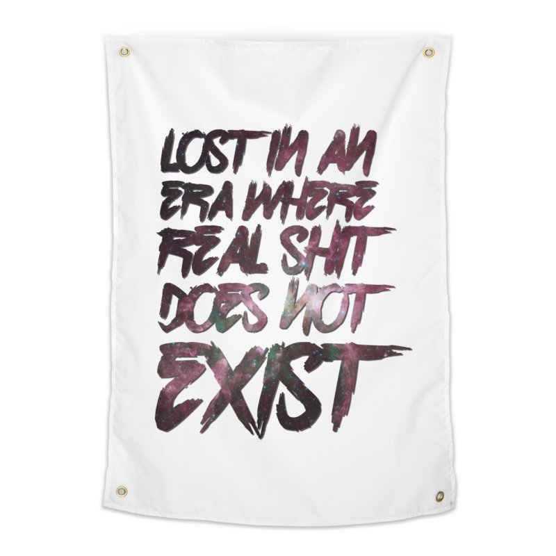 Lost in an era where real shit does not exist Home Tapestry by Shadeprint's Artist Shop