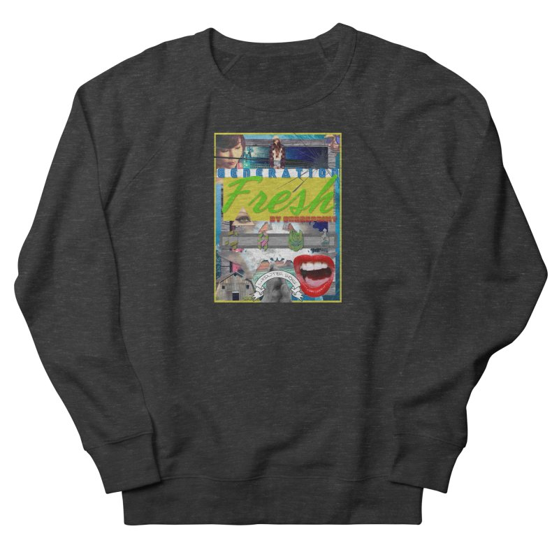 GENERATION Fresh! Women's French Terry Sweatshirt by Shadeprint's Artist Shop