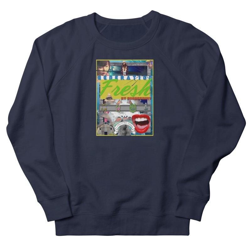 GENERATION Fresh! Women's French Terry Sweatshirt by Shadeprint's Artist Shop