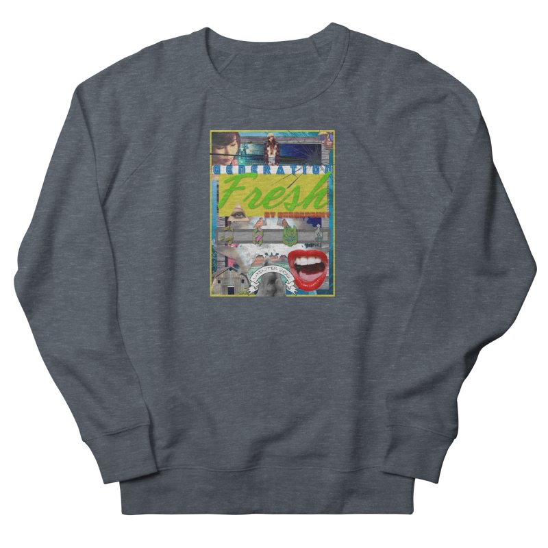GENERATION Fresh! Men's French Terry Sweatshirt by Shadeprint's Artist Shop