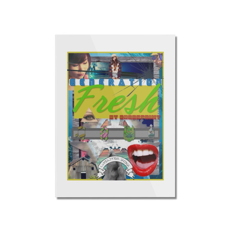 GENERATION Fresh! Home Mounted Acrylic Print by Shadeprint's Artist Shop