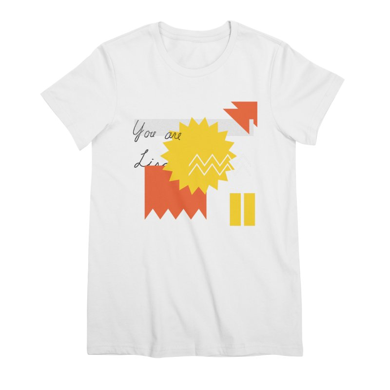 You are... Women's Premium T-Shirt by Shadeprint's Artist Shop