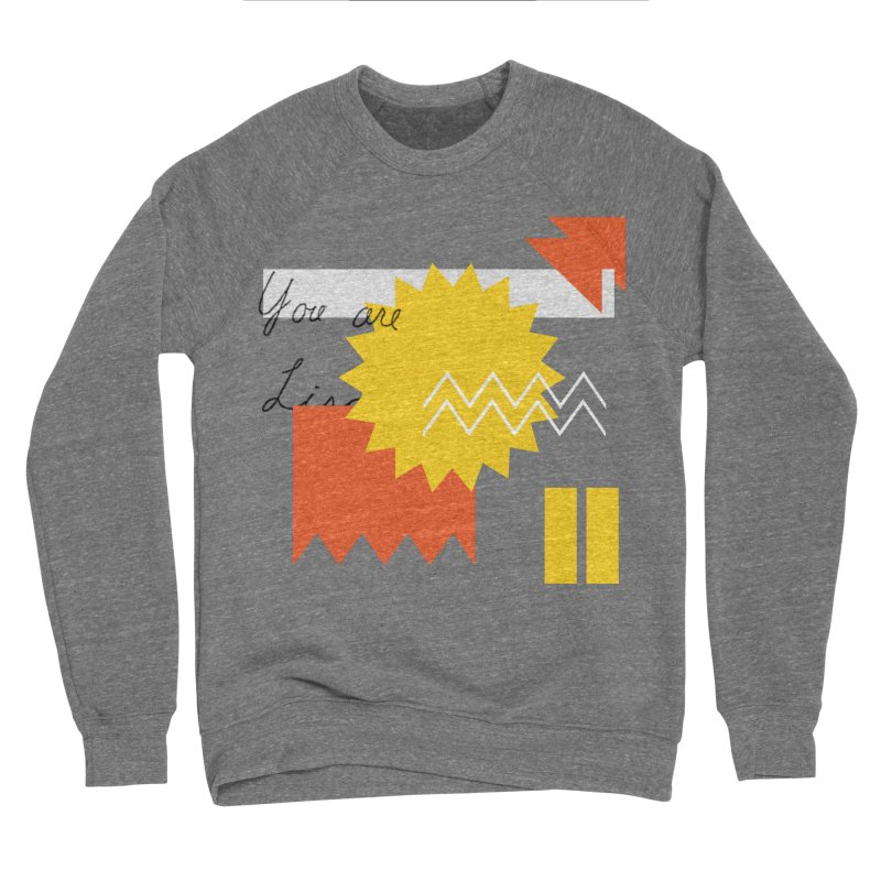 You are... Women's Sponge Fleece Sweatshirt by Shadeprint's Artist Shop