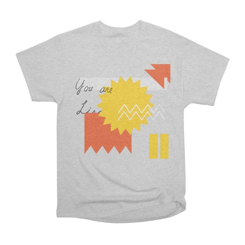 You are... Women's Heavyweight Unisex T-Shirt by Shadeprint's Artist Shop