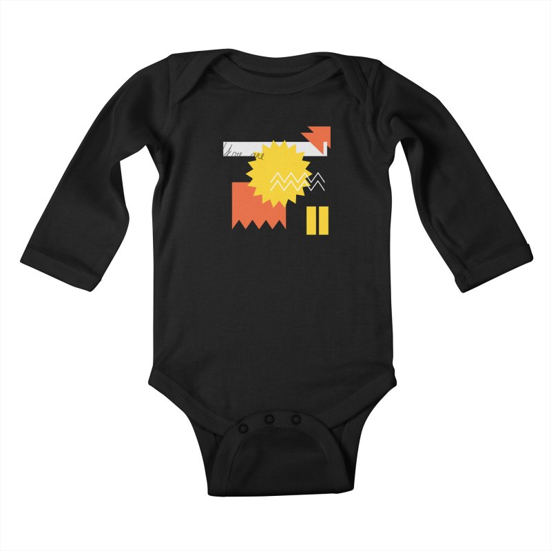 You are... Kids Baby Longsleeve Bodysuit by SHADEPRINT.DESIGN