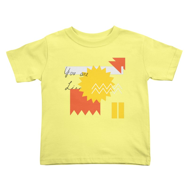 You are... Kids Toddler T-Shirt by Shadeprint's Artist Shop