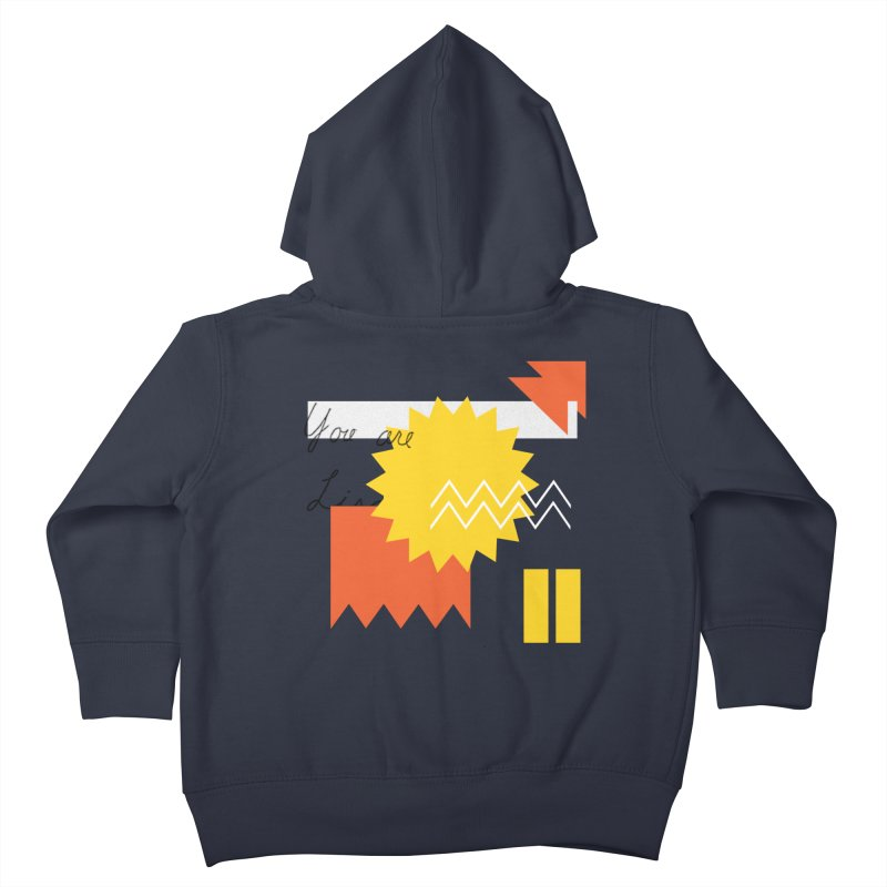 You are... Kids Toddler Zip-Up Hoody by Shadeprint's Artist Shop