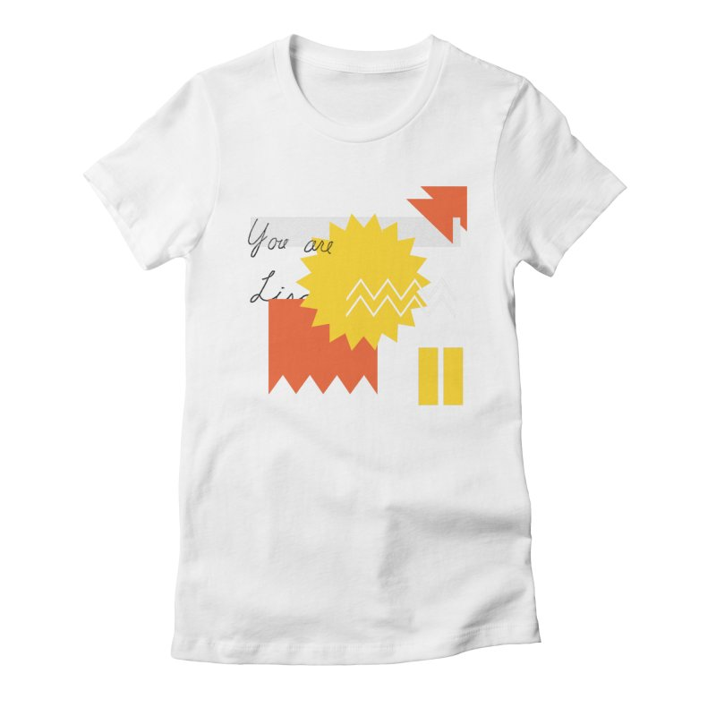 You are... Women's Fitted T-Shirt by Shadeprint's Artist Shop