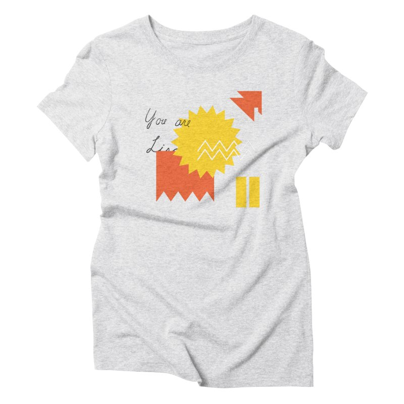 You are... Women's Triblend T-Shirt by Shadeprint's Artist Shop