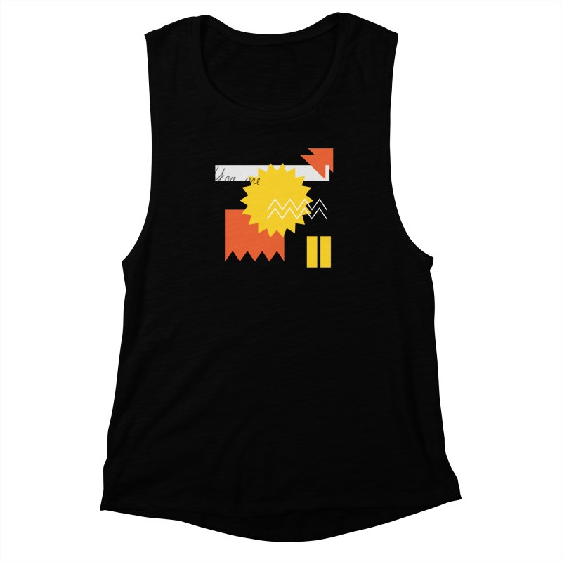 You are... Women's Muscle Tank by Shadeprint's Artist Shop