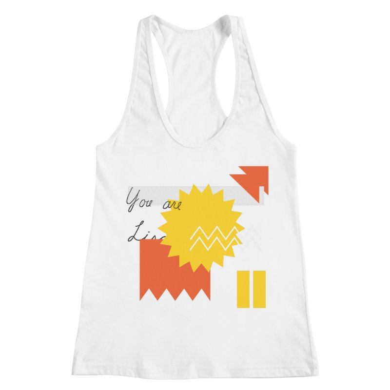 You are... Women's Racerback Tank by Shadeprint's Artist Shop