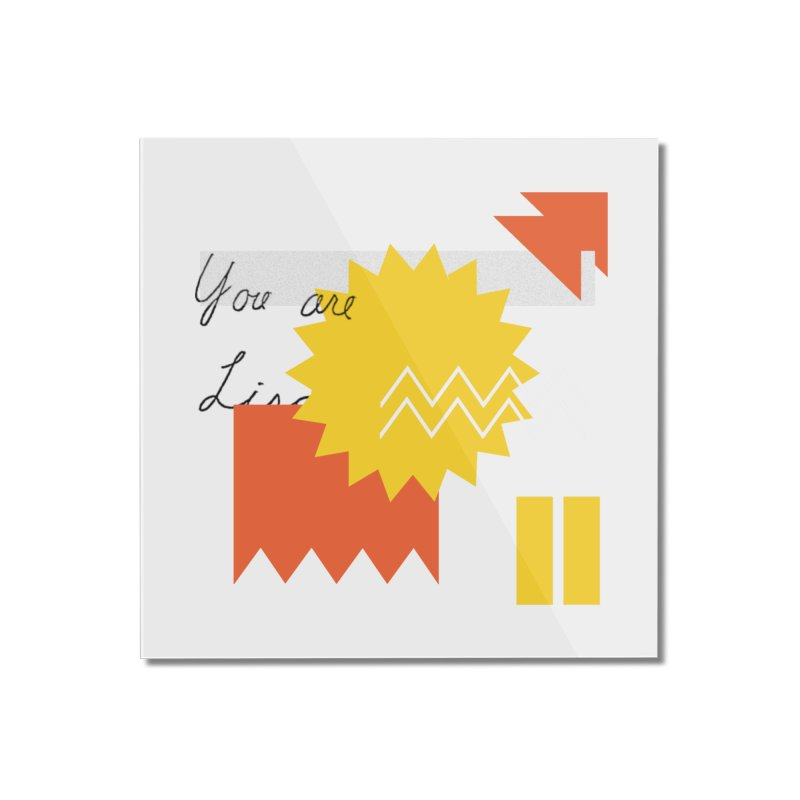 You are... Home Mounted Acrylic Print by Shadeprint's Artist Shop