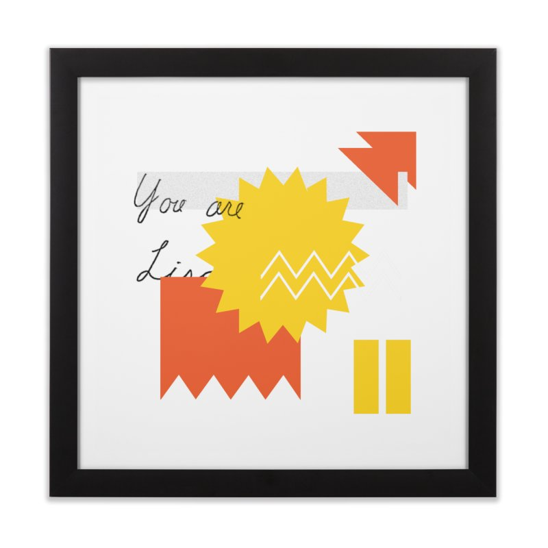 You are... Home Framed Fine Art Print by Shadeprint's Artist Shop