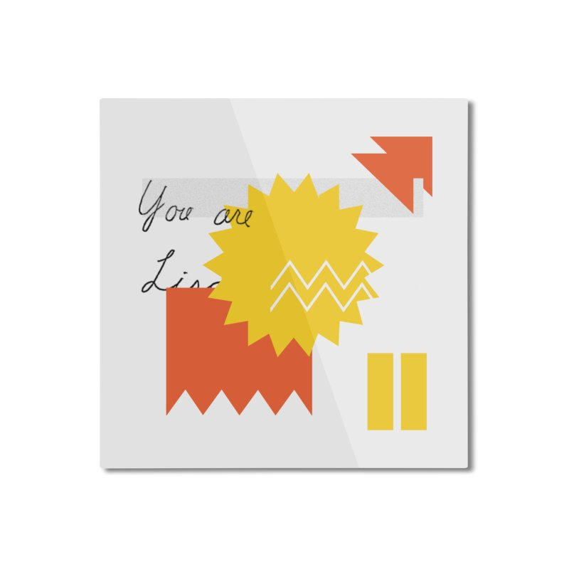 You are... Home Mounted Aluminum Print by Shadeprint's Artist Shop