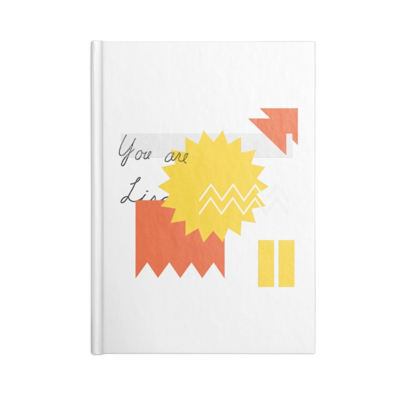 You are... Accessories Lined Journal Notebook by Shadeprint's Artist Shop