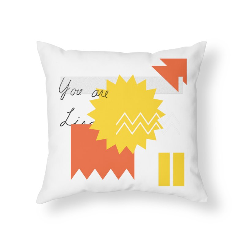 You are... Home Throw Pillow by Shadeprint's Artist Shop