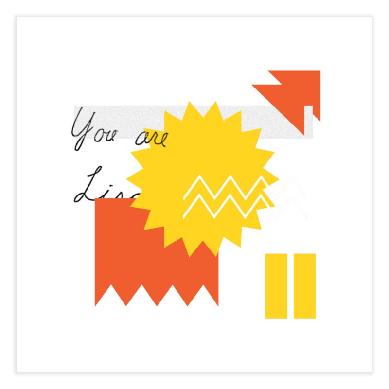 You are... Home Fine Art Print by Shadeprint's Artist Shop
