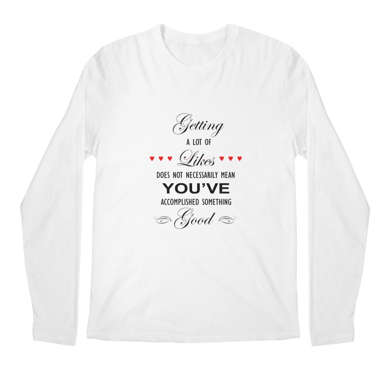 The Greatest Accomplishment Men's Regular Longsleeve T-Shirt by Shappie's Glorious Design Shop