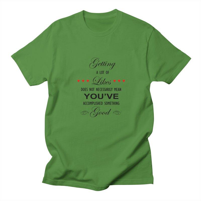 The Greatest Accomplishment Men's T-shirt by Shappie's Glorious Design Shop