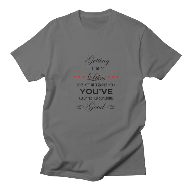 The Greatest Accomplishment Men's Regular T-Shirt by Shappie's Glorious Design Shop