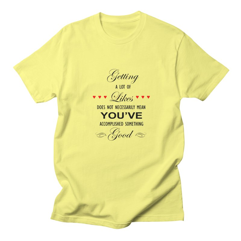 The Greatest Accomplishment Men's Regular T-Shirt by Shappie's Glorious Design Shop