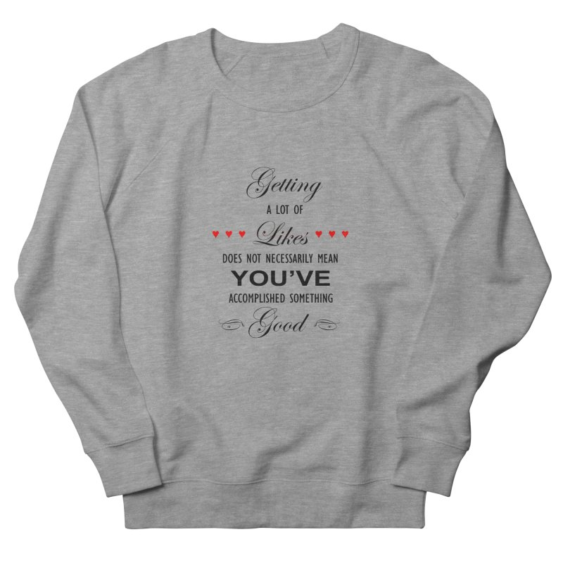 The Greatest Accomplishment Women's French Terry Sweatshirt by Shappie's Glorious Design Shop