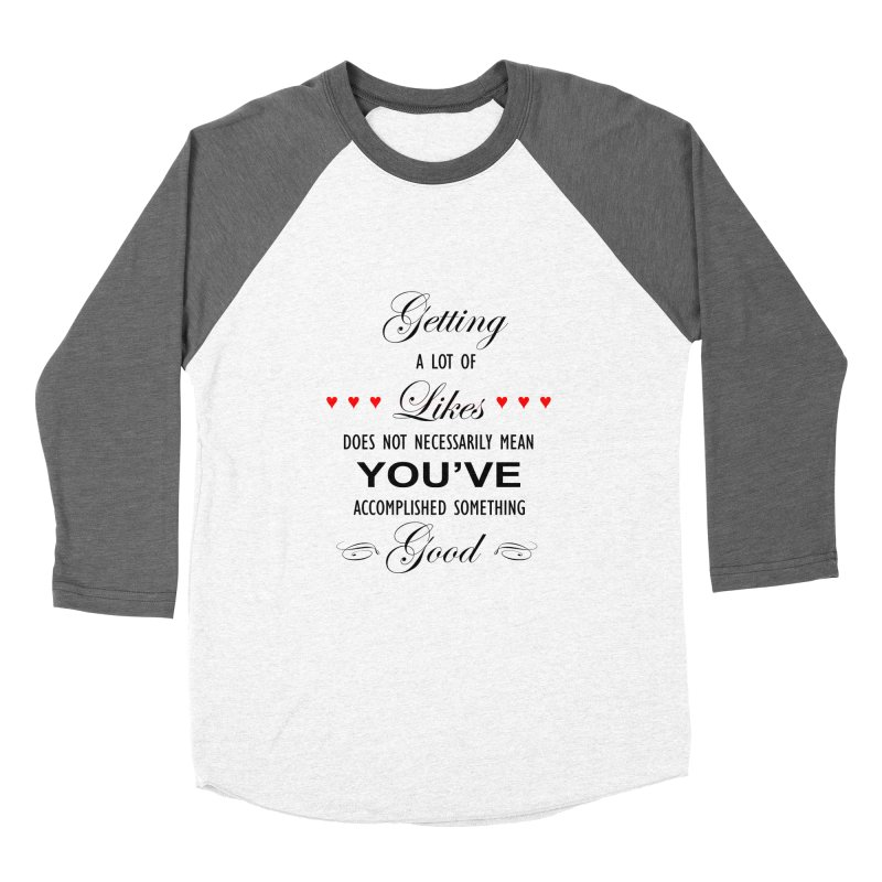 The Greatest Accomplishment Women's Baseball Triblend Longsleeve T-Shirt by Shappie's Glorious Design Shop