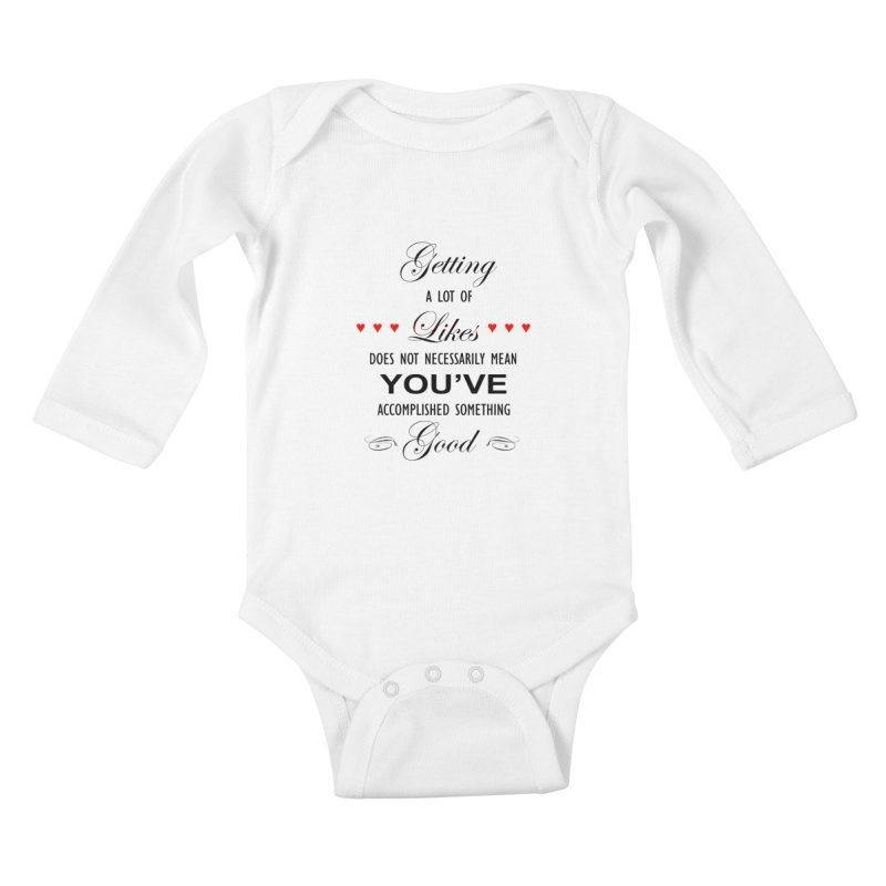 The Greatest Accomplishment Kids Baby Longsleeve Bodysuit by Shappie's Glorious Design Shop