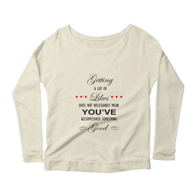The Greatest Accomplishment Women's Longsleeve Scoopneck  by Shappie's Glorious Design Shop