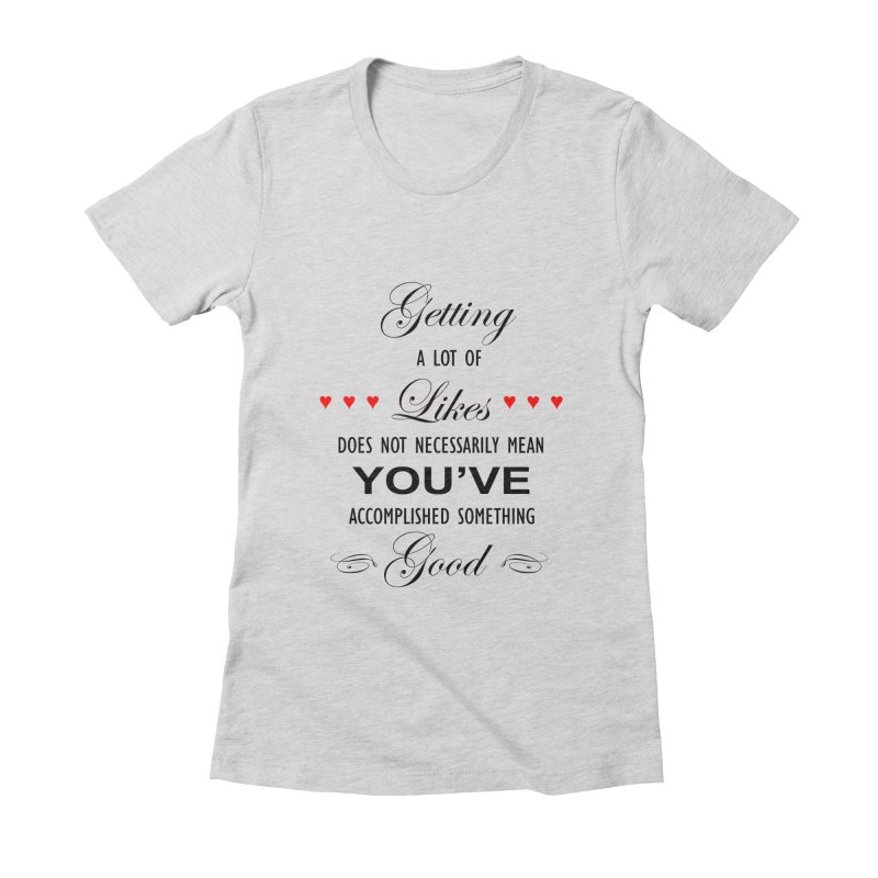 The Greatest Accomplishment Women's Fitted T-Shirt by Shappie's Glorious Design Shop