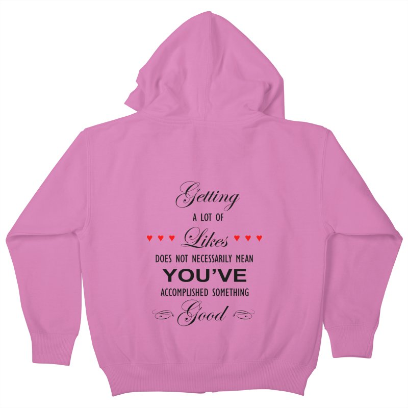 The Greatest Accomplishment Kids Zip-Up Hoody by Shappie's Glorious Design Shop