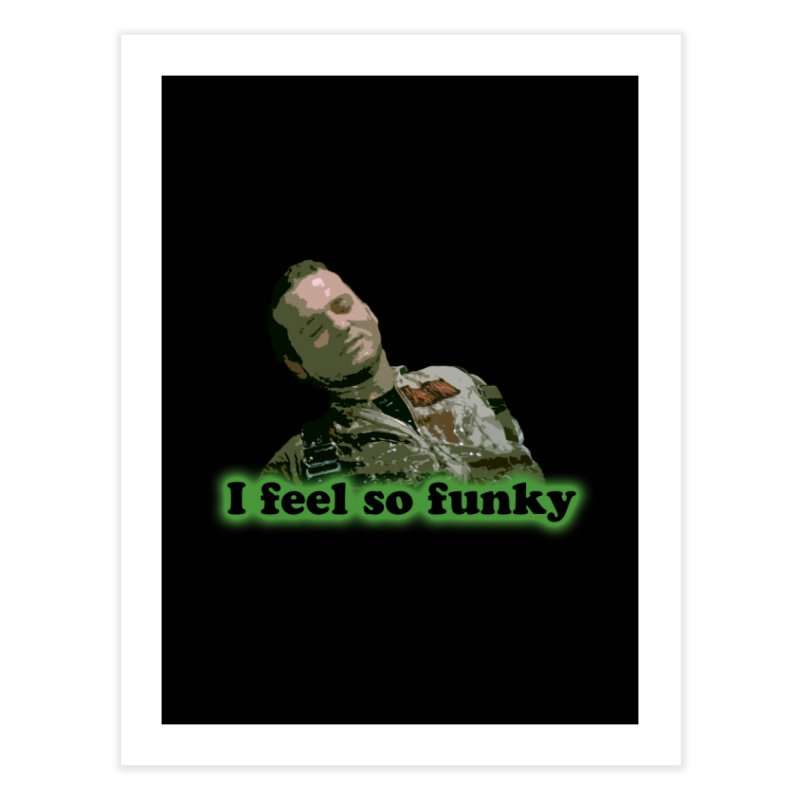 I Feel So Funky Home Fine Art Print by Shappie's Glorious Design Shop