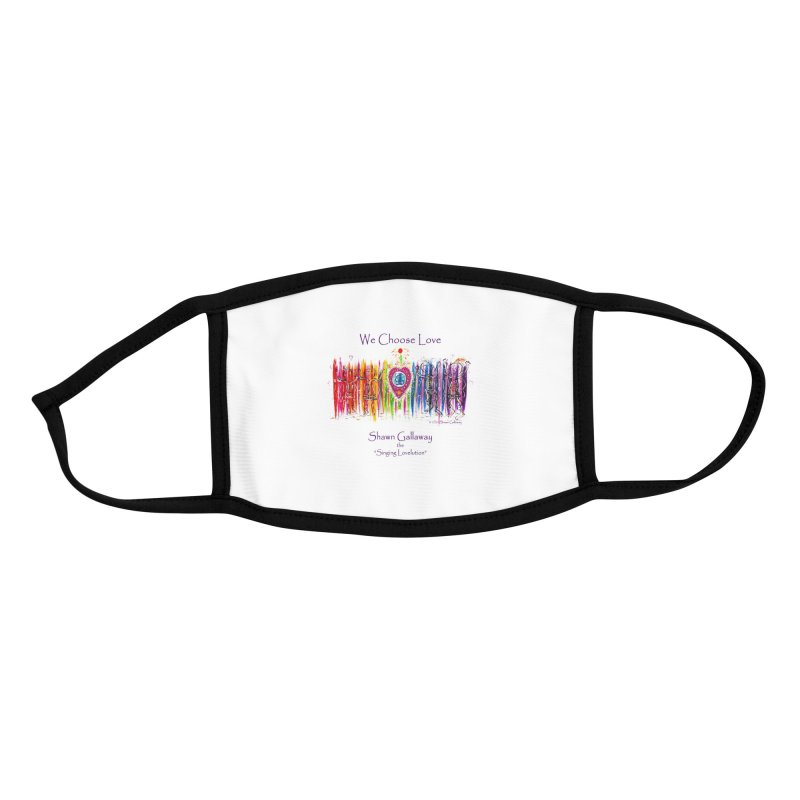 We Choose Love Accessories Face Mask by Shawn Gallaway Artist Shop