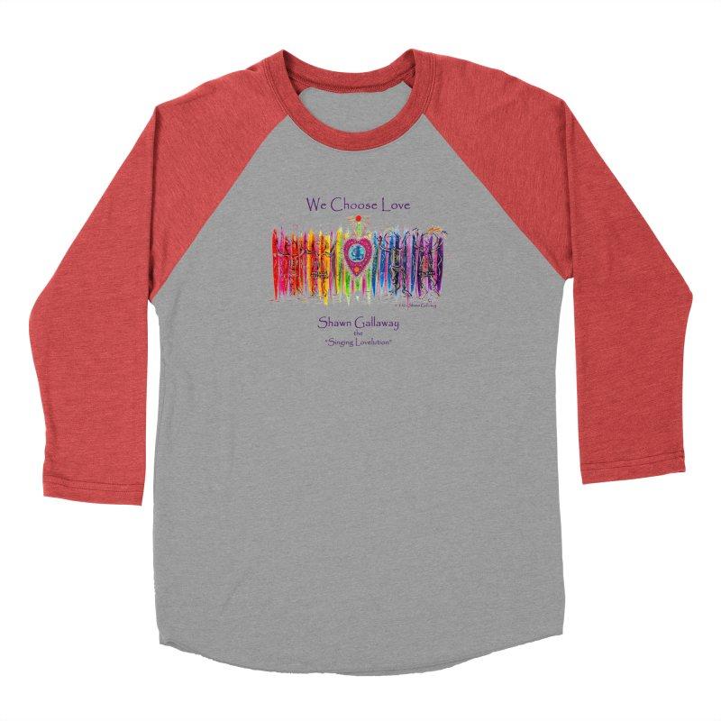 We Choose Love Men's Longsleeve T-Shirt by Shawn Gallaway Artist Shop