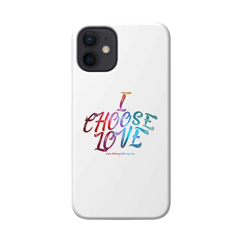 I Choose Love Accessories Phone Case by Shawn Gallaway Artist Shop