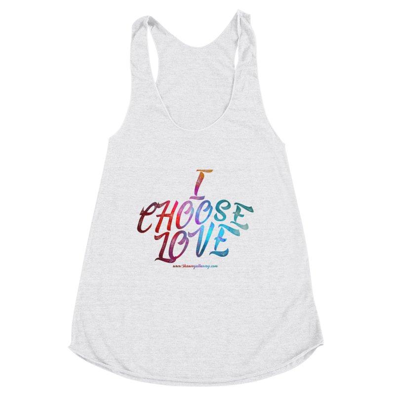I Choose Love Women's Tank by Shawn Gallaway Artist Shop