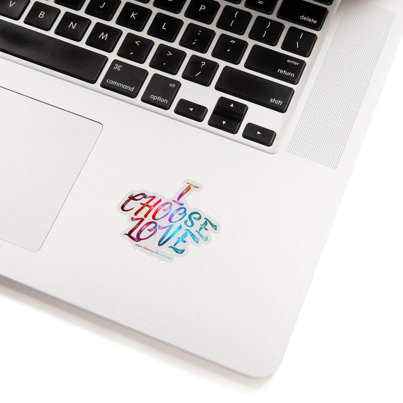 I Choose Love Accessories Sticker by Shawn Gallaway Artist Shop