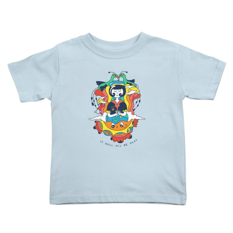It Will All Be Okay. Kids Toddler T-Shirt by Shelby Works