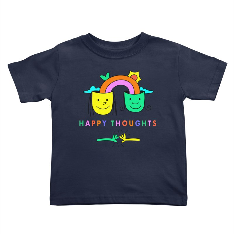Think Happy thoughts Kids Toddler T-Shirt by Shelby Works