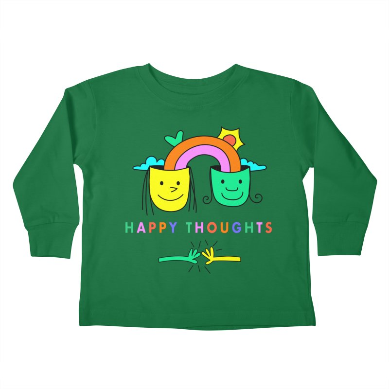 Think Happy thoughts Kids Toddler Longsleeve T-Shirt by Shelby Works