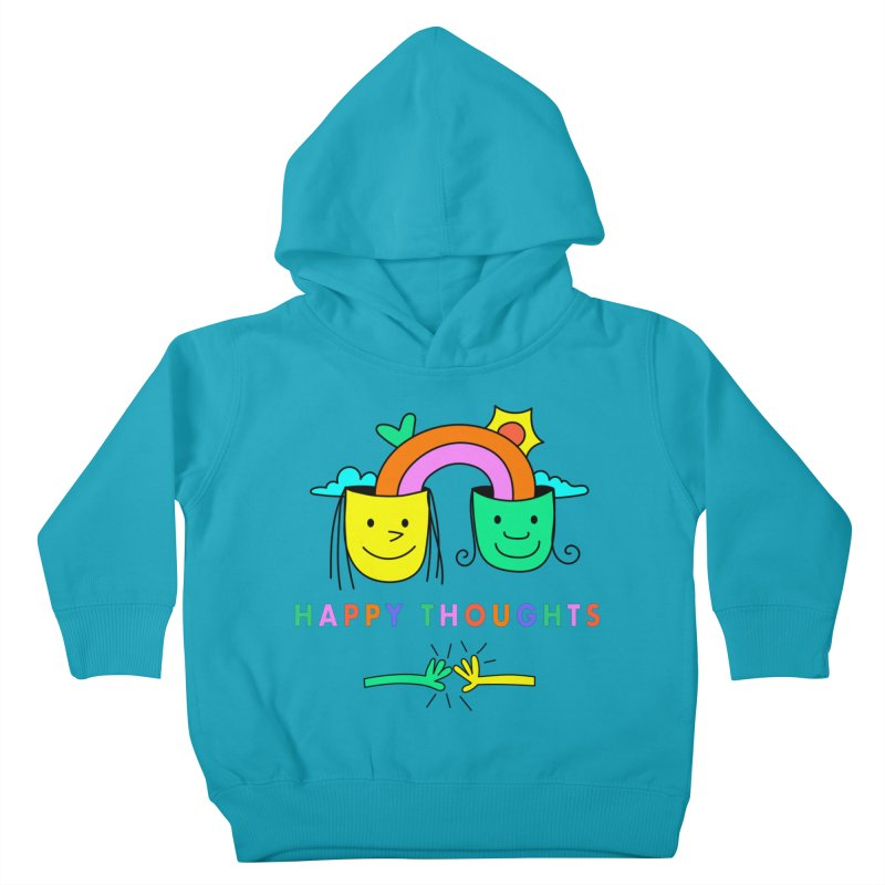 Think Happy thoughts Kids Toddler Pullover Hoody by Shelby Works